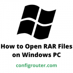 How to Open RAR Files on Windows PC
