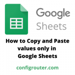 How to copy and paste values only in Google Sheets
