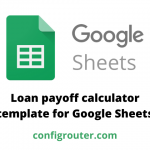 Loan payoff calculator template for Google Sheets