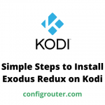 Simple Steps to Install Exodus Redux on Kodi