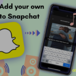 How to Add your own Music to Snapchat